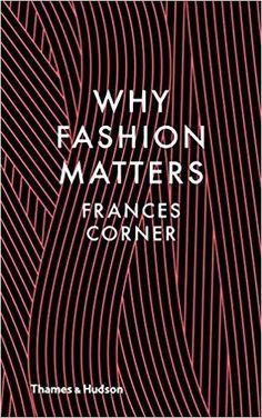 Télécharger Why fashion matters /anglais Gratuit