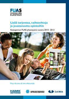 Kuisma & Aittomäki: Kesäopinnot FUAS-yhteistyönä vuosina 2010–2013. Download free eBook at www.hamk.fi/julkaisut