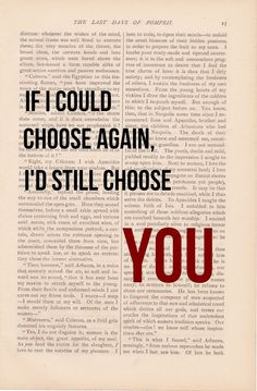 romantic love quote dictionary art vintage If I Could Choose Again, I'd Still Choose YOU print - vintage love quotes dictionary art kt luv u Happy Quotes, Great Quotes, Quotes To Live By, Me Quotes, Inspirational Quotes, Famous Quotes, Tupac Quotes, Quotes Images, Motivational