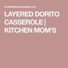 LAYERED DORITO CASSEROLE | KITCHEN MOM'S