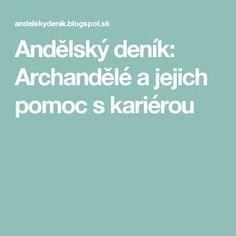 Andělský deník: Archandělé a jejich pomoc s kariérou