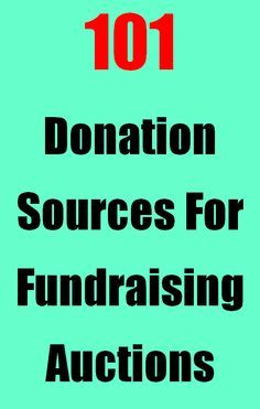 101 Fundraising Auction Donation Sources - Awesome list of the best donation links! http://www.fundraiserhelp.com/fundraising-auction-donations-sources.htm