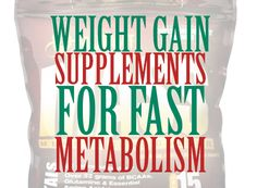 Weight Gain Supplements for Fast Metabolism