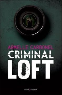 Amazon.fr - Criminal Loft - Carbonel Armelle - Livres