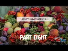 Quick video - BENEFICIAL REASONS TO EAT FRUITS PART EIGHT -