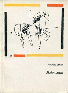 """""""Malowanki"""" Andrzej Szmidt Cover by Jan Jaworowski Published by Wydawnictwo Iskry 1966"""