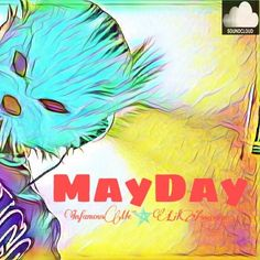 """MAYDAY"" x LIL ASSASSIN by .:iNFAMOUSME:."