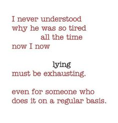 Lying must be exhausting