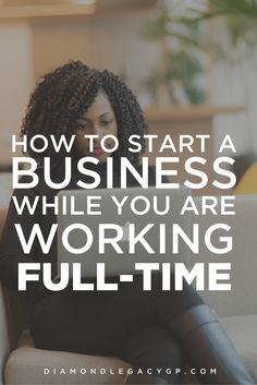 How to Start a Business While You Are Working Full-Time | For a lot of people the idea of working for someone else makes many of us cringe, and Mondays are dreadful. Some of us start looking into starting our own business. But do we really understand the sacrifices it takes to be your own BOSS or even how to start a business successfully? If you looking for a way out and starting a business is route you want to take this is a great post to read. Click through for more info