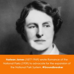 Women in Science Wednesday! Harlean James (1877-1969) wrote Romance of the National Parks (1939) to advocate for the expansion of the national park system. #Groundbreaker