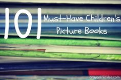 crayonfreckles: 100 must have children's books...Do you see your Favorite on the list?