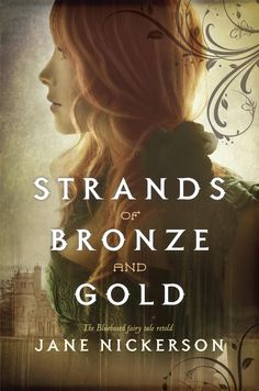 Strands of Bronze and Gold by Jane Nickerson.  Great YA book cover.