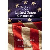 The Story of the United States Government (Paperback)By Howard F. Clarke
