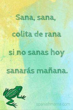 sana, sana, colita de rana, si no sales hoy sanarás mañana. rimas tradicionales infatiles / rhymes and poems for children in Spanish