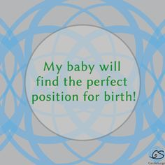 My baby will find the perfect position for birth! Learn more about what our babies and bodies naturally do in labor, birth, and beyond! Learn techniques for helping baby find the right position. Now teaching HypnoBirthing - The Mongan Method at GentleSurge.com. #hypnobirthing #affirmations #birthaffirmations #birth #Madison