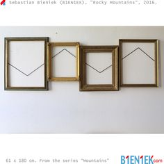 """Rocky Mountains"" by Sebastian Bieniek (B1EN1EK), 2016. Four old frames on wall. 61 x 180 cm. From the series ""Mountains"".  More ➔ https://www.b1en1ek.com/works/conceptual-art/2016-mountains/  #SebastianBieniek #Bieniek #B1EN1EK #BieniekMountains #BieniekFrames #BieniekMount #BieniekRockyMountains #artwork #art #Berlinart #RockyMountains #RockyMountainsArt"
