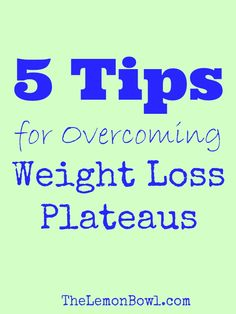 5 Tips for Overcoming Weight Loss Plateaus