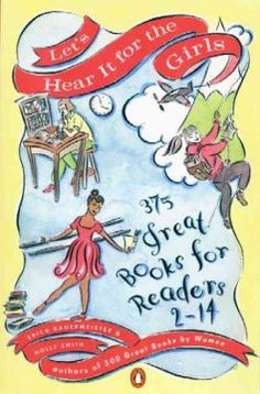 The authors of 500 Great Books by Women present a list of 375 books, organized by reading level, that provide young girls with strong female role models, featuring fiction, nonfiction, poetry, biography, and picture books from around the world. -Bunker & Taylor - See more at: http://ssf.bibliocommons.com/item/show/1443720076_lets_hear_it_for_the_girls#sthash.i0uWoomO.dpuf