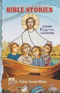 Children's Old Testament Bible Stories: Featuring Coptic Illustrations Old Testament Bible, Bible Stories, All In One, This Book, Father, Illustrations, Children, Robot, Books