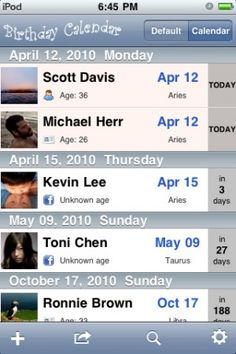 Birthday Express- With this app you will never miss a friend's birthday again. (Works on: iPhone, iPod Touch and iPad)