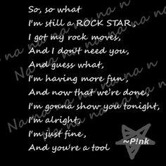 "I'm still a Rock Star! ""So What"" lyrics - Pink"