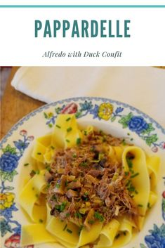 Pappardelle Alfredo with Duck Confit