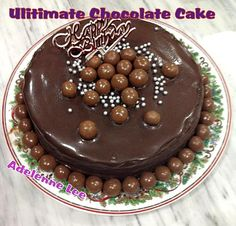 Ultimate Chocolate Cake  with a great ganache. Every chocolate lovers dream!