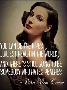 "Vita Von Tesse, ""juiciest peach"" quote. Can't please everyone."