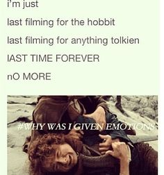 I will be crying so hard when the end credits role for The Hobbit: There and Back Again. It's the last time I'll see Tolkien on the big screen in my lifetime. Unless crazy things happen and Silmarillion movies can be made. This is the end. It's like Harry Potter, but worse, because there is more out there. but not things that others can see and share with us fans.