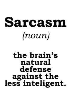 zeroing:    Sarcasm
