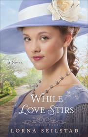 While Love Stirs The Gregory Sisters, Book 2 Lorna Seilstad Historical Romance Back of the book: Take one lovely youn. Historical Romance, Historical Fiction, Christian Fiction Books, Sisters Book, Beautiful Book Covers, Photoshop, Romance Books, Love Book, Authors