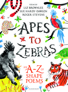 Apes to Zebras: An A-Z of Shape Poems. A beautiful alphabet of animal shape poems, all the way from Apes to Zebras! Book Of Poems, Poetry Books, Animal Poems, Shape Poems, Animal Quiz, World Poetry Day, Forms Of Poetry, Kids Poems, Inspirational Poems