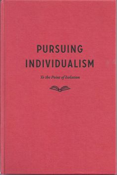 Goal in life : Pursuing Individualism To the Point of Isolation.