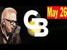 Glenn Beck Radio 5/26/17 - Society is laughing at political correctness