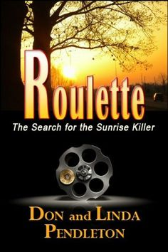 Free Kindle Book For A Limited Time : Roulette (The Search for the Sunrise Killer) -