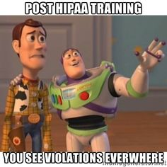 Toy story - Post HIPAA Training you see violations everwhere