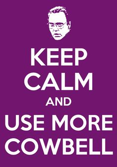 Use more cowbell