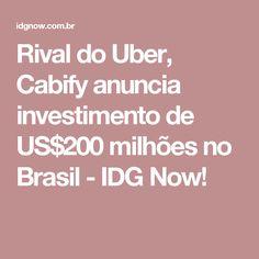 Rival do Uber, Cabify anuncia investimento de US$200 milhões no Brasil - IDG Now!