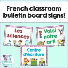 French classroom bulletin board signs Use these posters on bulletin boards or on your classroom wall to designate areas around your room. Includes: Centre d'écriture Les sciences Les sciences sociales Voici notre art!