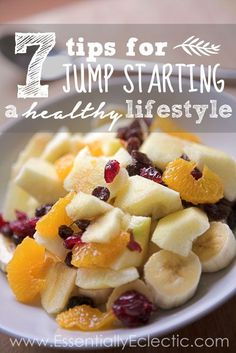 7 Tips for Jump Starting a Healthy Lifestyle | www.EssentiallyEclectic.com healthy food, healthy lifestyle #healthy