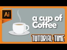 Tutorial Time : How to make A Cup Of Coffee (Flat Design) [Adobe Illustrator] - YouTube