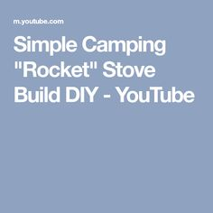 "Simple Camping ""Rocket"" Stove Build DIY - YouTube Rocket Stoves, Camping, Simple, Building, Youtube, Diy, Cook, Campsite, Bricolage"