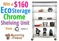 [OVER] Enter to win a $160 6-shelf chrome unit from Trinity! #giveaway. Ends: 9/30/2013 10:59 PM CST