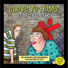 Close to Home 2016 Desk Calendar | $14.99 | Known for its offbeat view of home life, marriage, kids, school, the workplace, and medicine, Close to Home generates humor like no other cartoon can. Close to Home Desk Calendar features John McPherson's oddball characters who turn up in familiar places, but their actions are always hilarious and unexpected. The wackiness never gets old. As an added bonus, the weekends feature John's picks of his favorite cartoons from his 20+ year career.