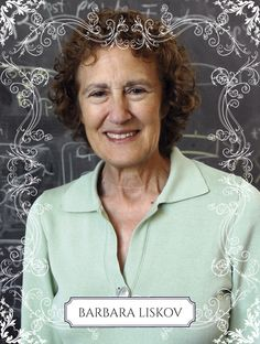 Barbara Liskov. É atualmente professora no Departamento de Engenharia Elétrica e Ciência da Computação no MIT. Obteve seu bacharelado em matemática na Universidade da Califórnia, Berkeley, em 1961. Em 1968 na Universidade de Stanford tornou-se a primeira mulher dos Estados Unidos a obter o grau de doutorado (Ph. D.) em um departamento de informática