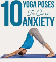10 Effective Yoga Poses To Cure Anxiety   Fit Villas