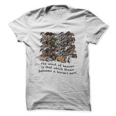 The Wind Of Heaven Is That Which Blows Between A Horses Ears T Shirt