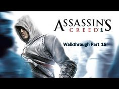 Assassin's Creed 1 Walkthrough Part 15 With The Trackpad Assassins Creed 1, Fictional Characters, Youtube, Instagram, Fantasy Characters