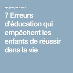 7 Erreurs d'éducation qui empêchent les enfants de réussir dans la vie Education Positive, Baby Education, Chore Cards, Web Design Awards, Family Matters, Coaching, Children And Family, Adolescence, Kids And Parenting
