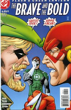 "Cover of the DC comic book with Green Lantern and The Flash billed above the title and Green Arrow featuring prominently | The Brave and the Bold # 4 (of 6), January 2000 | Tags: ""Fascist tool!""; ""Hippie freak!""; facepalm"